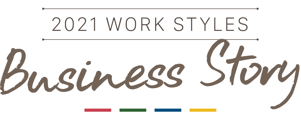 2021 WORK STYLES Business Story